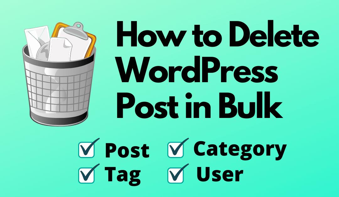 How to Delete WordPress Posts in Bulk