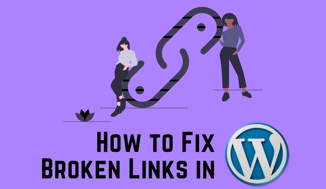 How to Fix Broken Links in WordPress