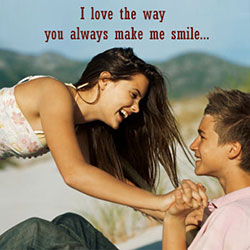 I Love the way you always make me smile