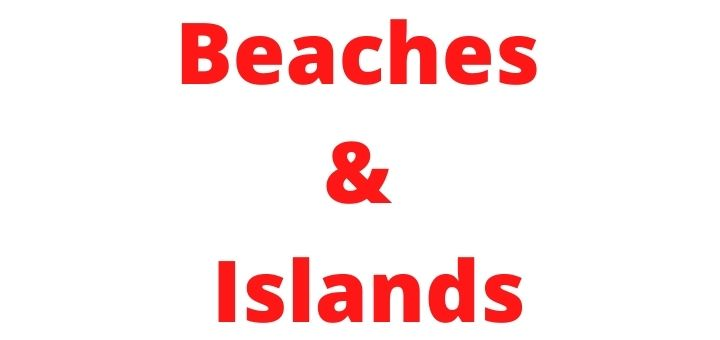 Beaches and Islands