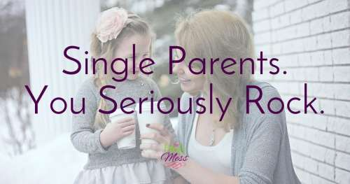 Single Parents. You Seriously Rock.