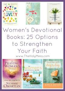 Women's Devotional Books: 25 Options to Strengthen your Faith|The Holy Mess