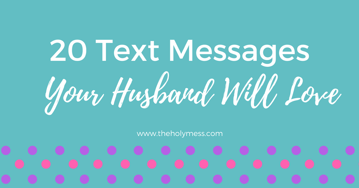 20 Text Messages Your Husband Will Love