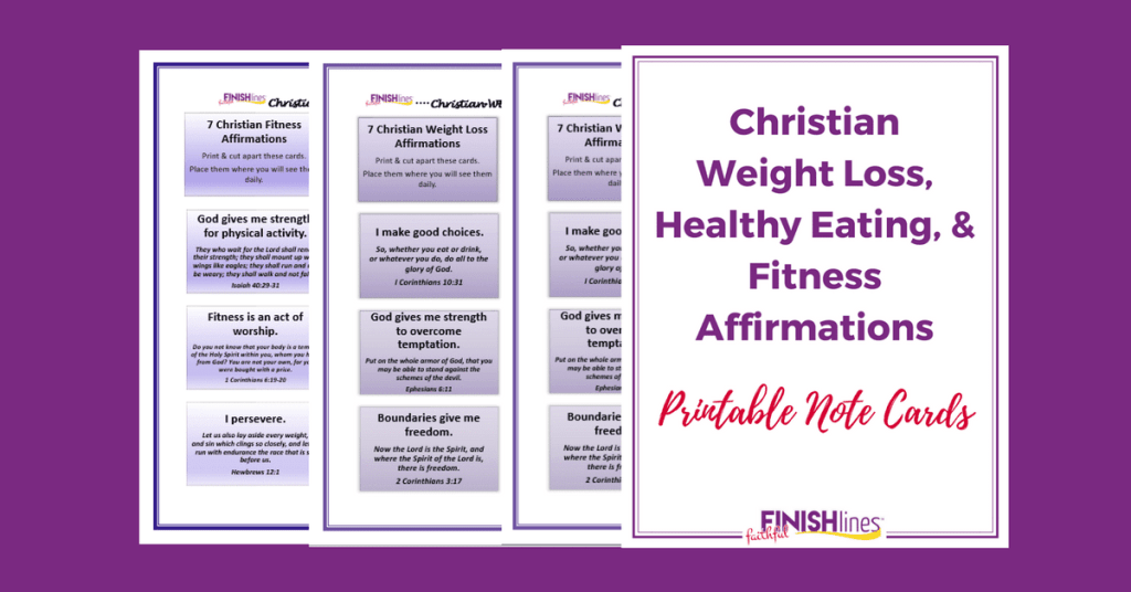 Free Printable Christian Weight Loss, Healthy Eating, and Fitness Affirmations and Bible Verses