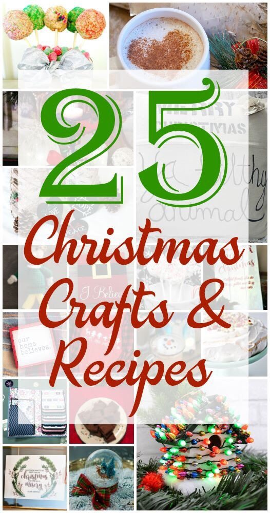 25 Days of Christmas Crafts and Recipes