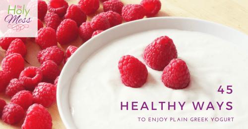 45 Healthy Ways to Enjoy Plain Greek Yogurt