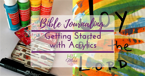 Bible Journaling: Getting Started with Acrylics