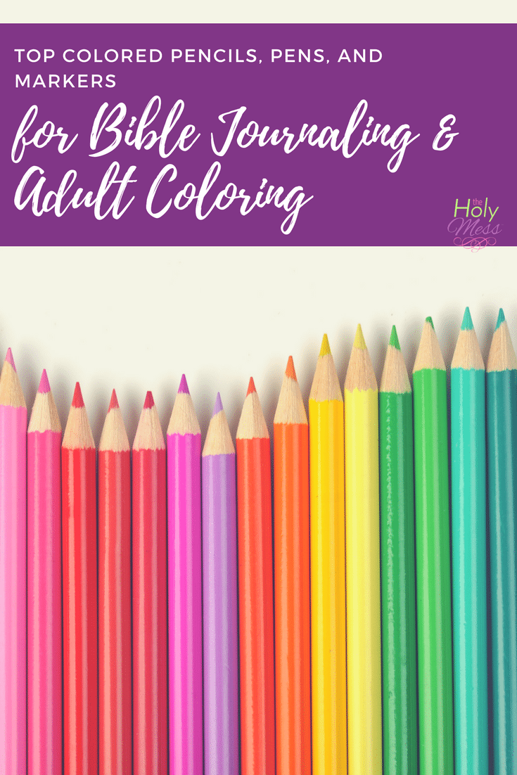 Top Colored Pencils, Pens, and Markers for Bible Journaling and Adult Coloring