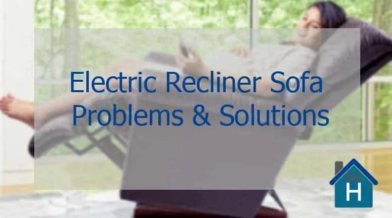 Electric Recliner Sofa Problems