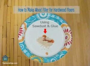 How to Make Wood Filler for Hardwood Floors