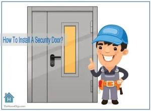 How To Install A Security Door