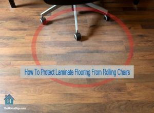 How To Protect Laminate Flooring From Rolling Chairs