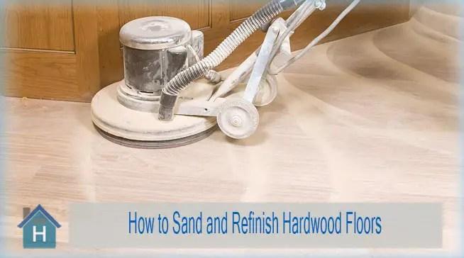 How to Sand and Refinish Hardwood Floors