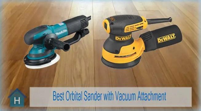 Best Orbital Sander with Vacuum Attachment