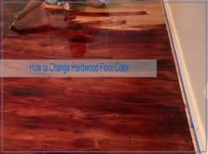 How to Change Hardwood Floor Color