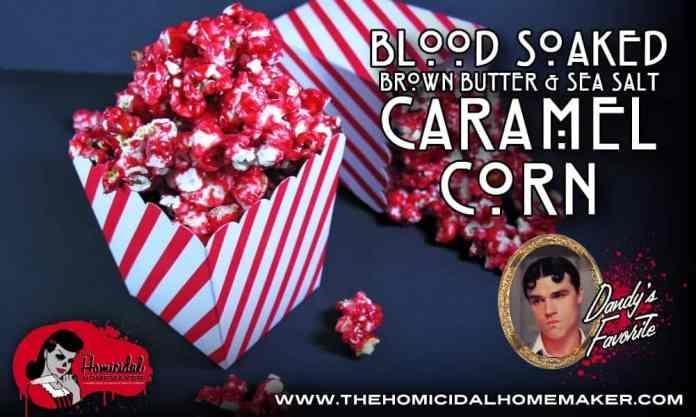 Blood Soaked Caramel Corn