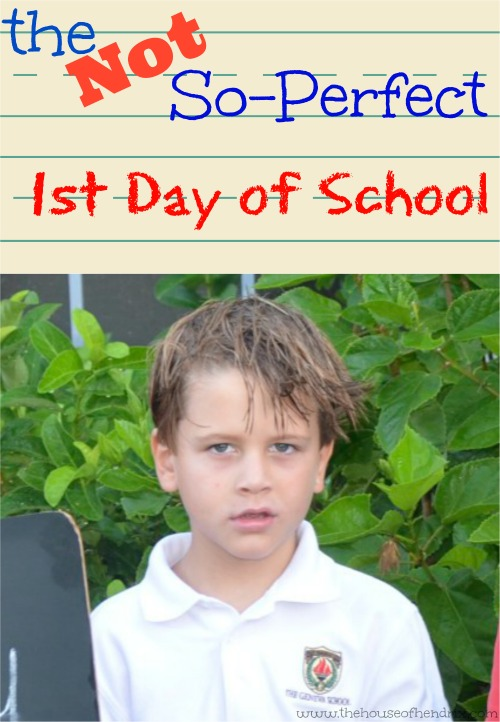 The Not-So-Perfect 1st day of school