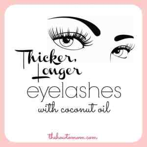 How to Get Longer and Thicker Eyelashes