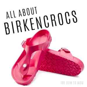 The Ultimate Birkencrocs Guide
