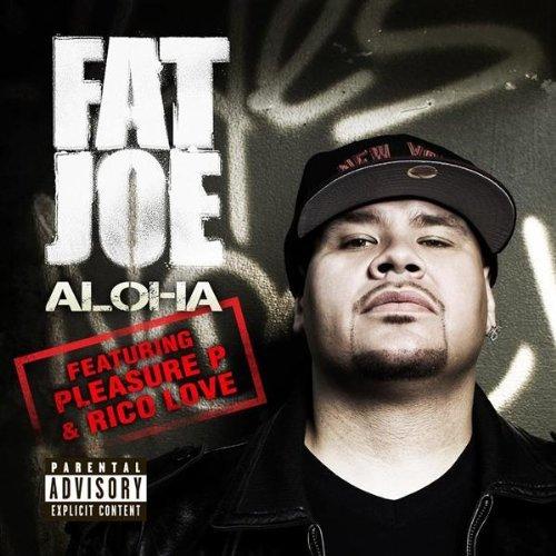 Fat Joe Aloha feat Pleasure P and Rico Love
