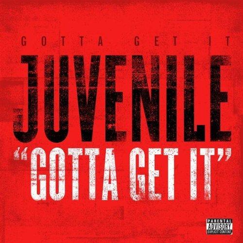 Juvenile Gotta Get It