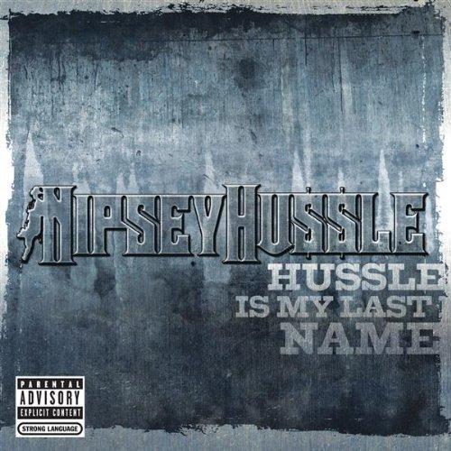 Nipsey Hussle Hussle Is My Last Name