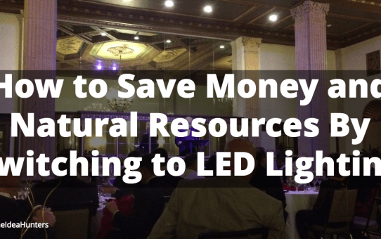 How to Save Money and Natural Resources By Switching to LED Lighting