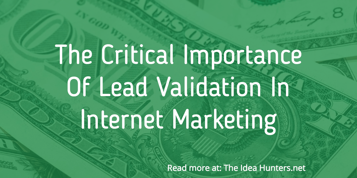 [SLIDESHOW] The Critical Importance Of Lead Validation In Internet Marketing