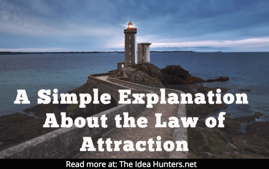 A Simple Explanation About the Law of Attraction