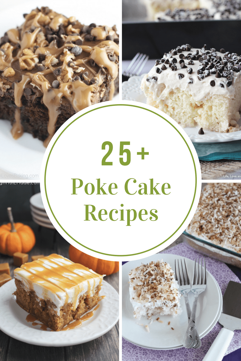 A Collection Of The Best Poke Cake Recipes