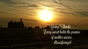 Giving Thanks . . . Every sunset holds the promise of another sunrise.
