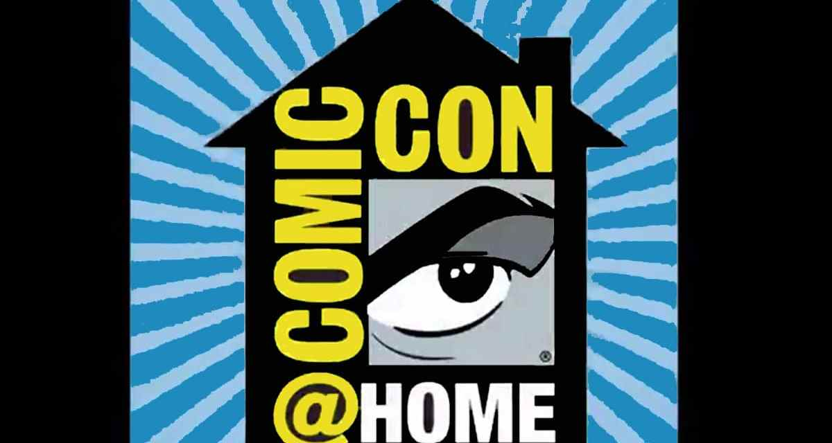 Comic-Con At Home 2020 Official Announcement Signals A Massive Virtual Event From Your Couch