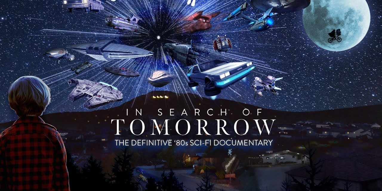In Search of Tomorrow Trailer: The 80's Sci-Fi Film Documentary You've Been Waiting For