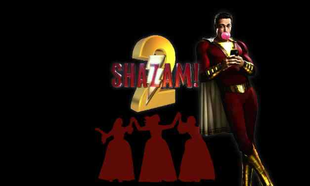 Shazam 2 To Feature Three Villainous Sisters, But Who Could They Be?: Exclusive