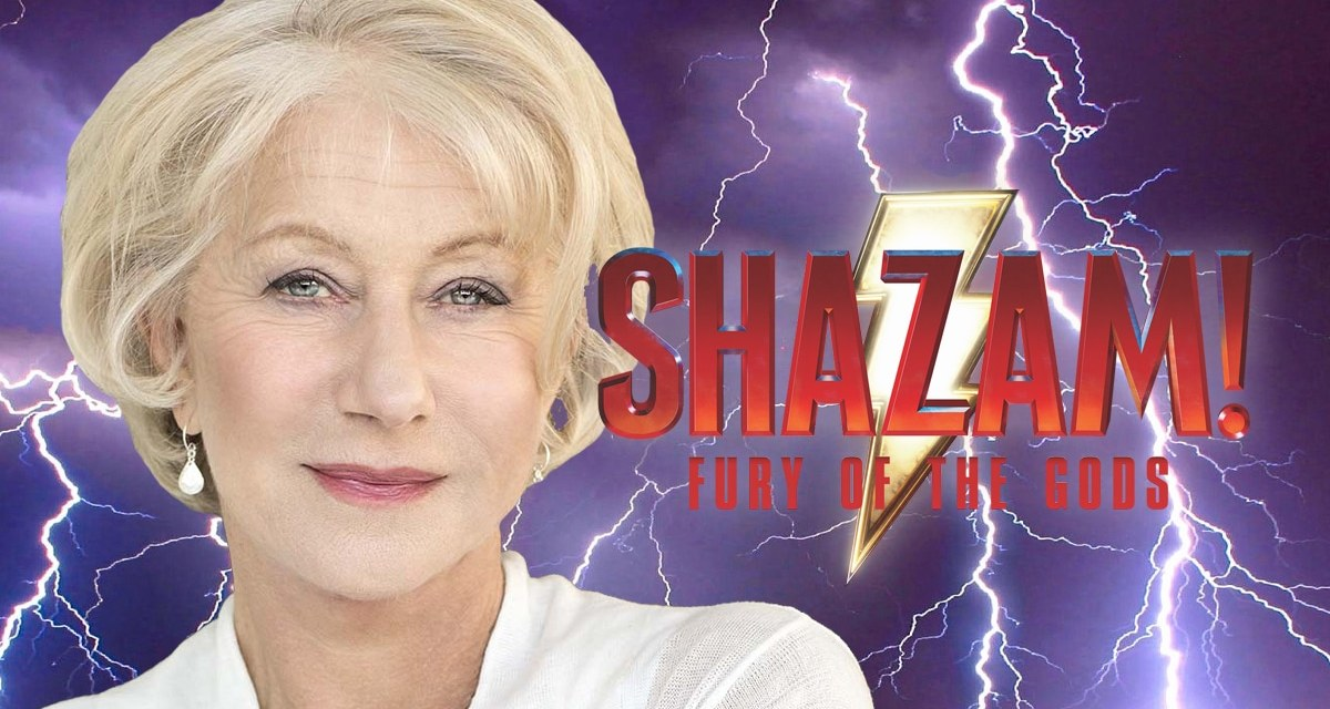 Shazam! Fury Of The Gods Adds Helen Mirren To The Cast As Villain Hespera And Here's What It Might Mean