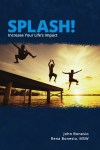Splash! Increase Your Life's Impa