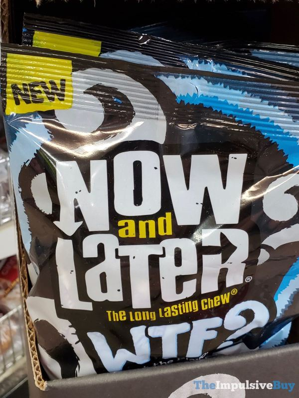 Now and Later WTF What the Flavor