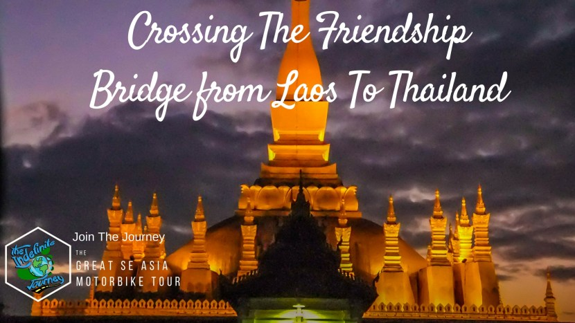 Crossing The Friendship Bridge from Laos To Thailand