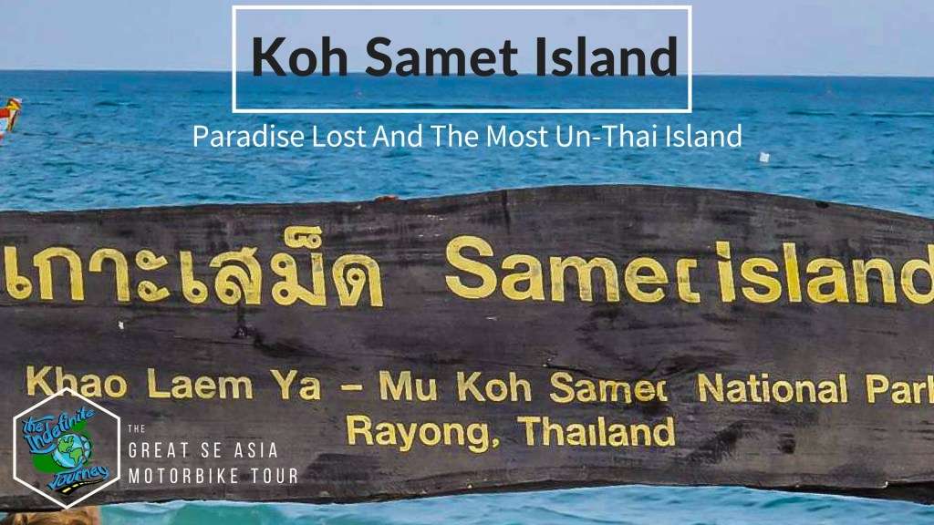 Koh Samet Island – Paradise Lost And The Most Un-Thai Island