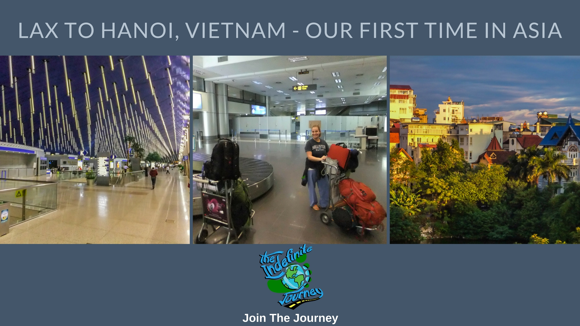 LAX to Hanoi, Vietnam - Our First Time In Asia