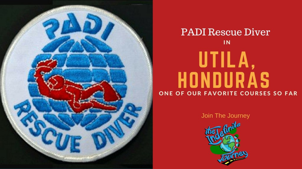 PADI Rescue Dive In Utila, Honduras – One Of Our Favorite Courses So Far