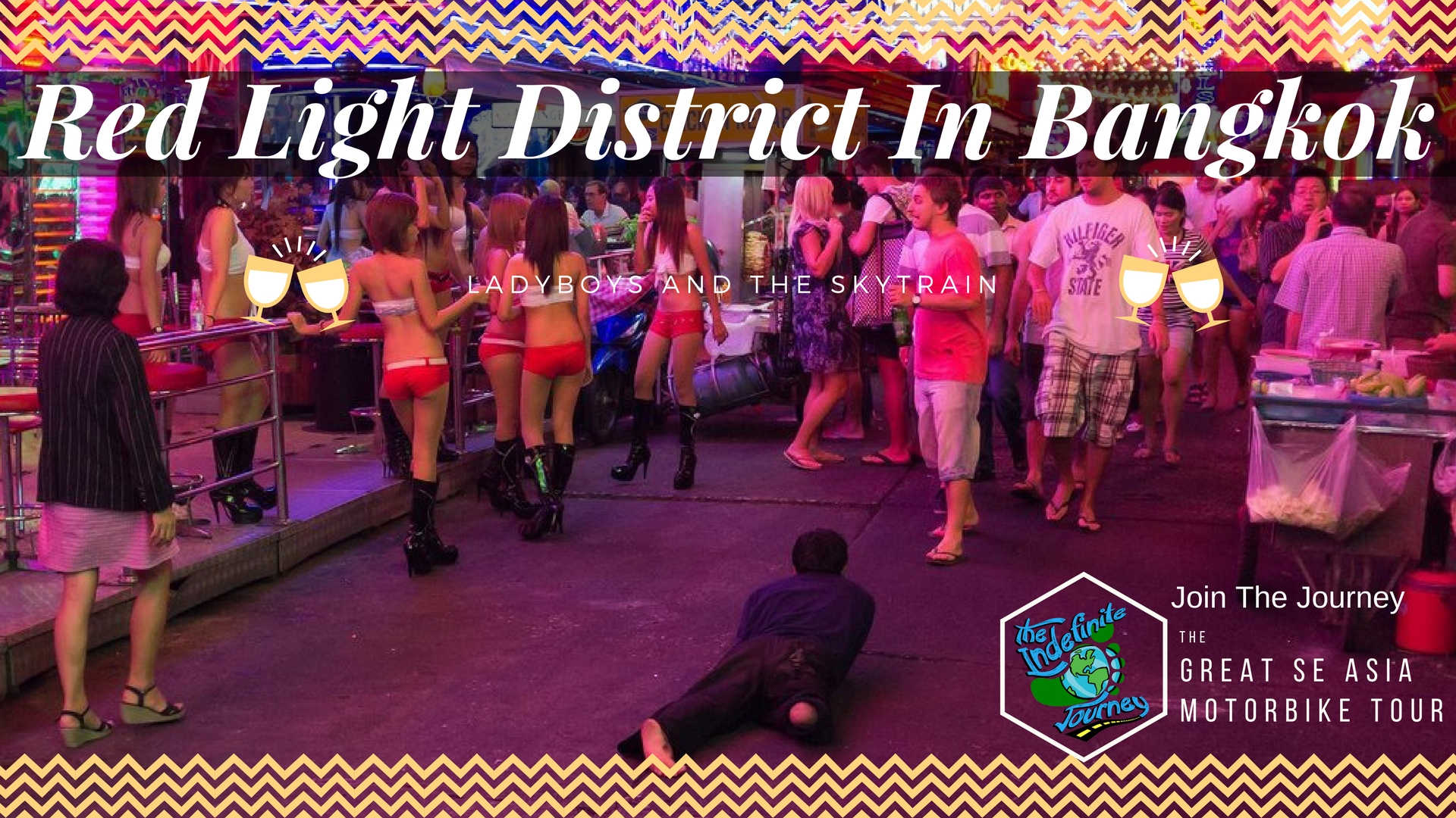 Red Light District In Bangkok, LadyBoys And The SkyTrain