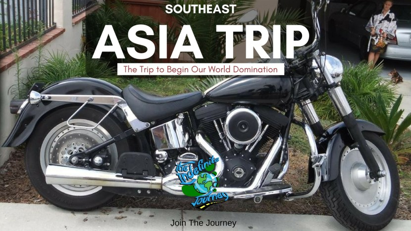 Southeast Asia Trip- The Trip to Begin Our World Domination