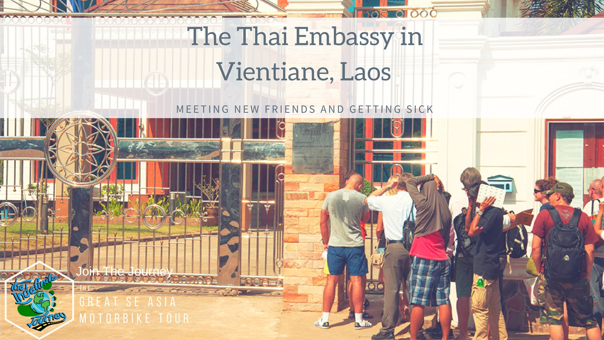 The Thai Embassy in Vientiane, Laos - Meeting New Friends and Getting Sick