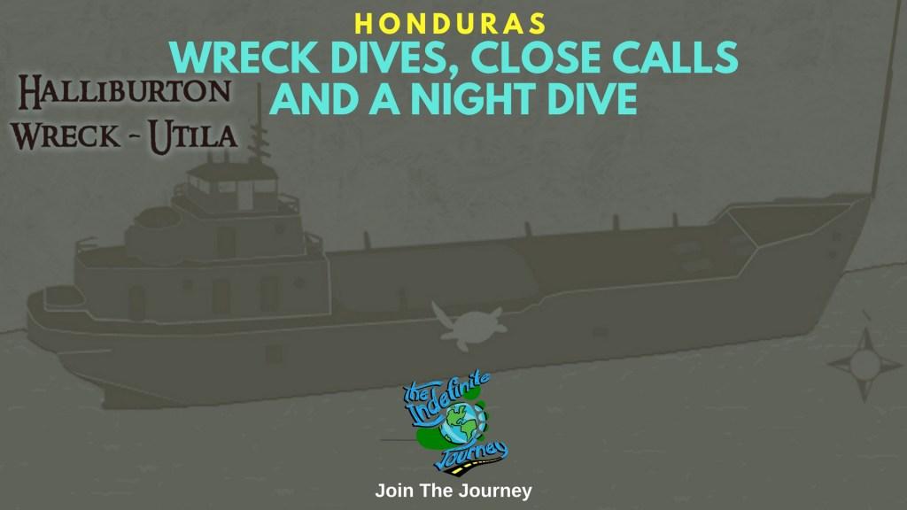 Haliburton In Utila - Wreck Dives, Close Calls And A Night Dive