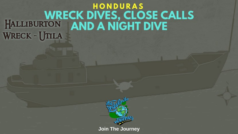 Haliburton In Utila - Wreck Dives, Close Calls And A Night Dive