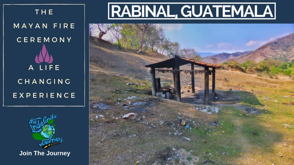 Mayan Fire Ceremony in Rabinal, Guatemala - A Life Changing Experience