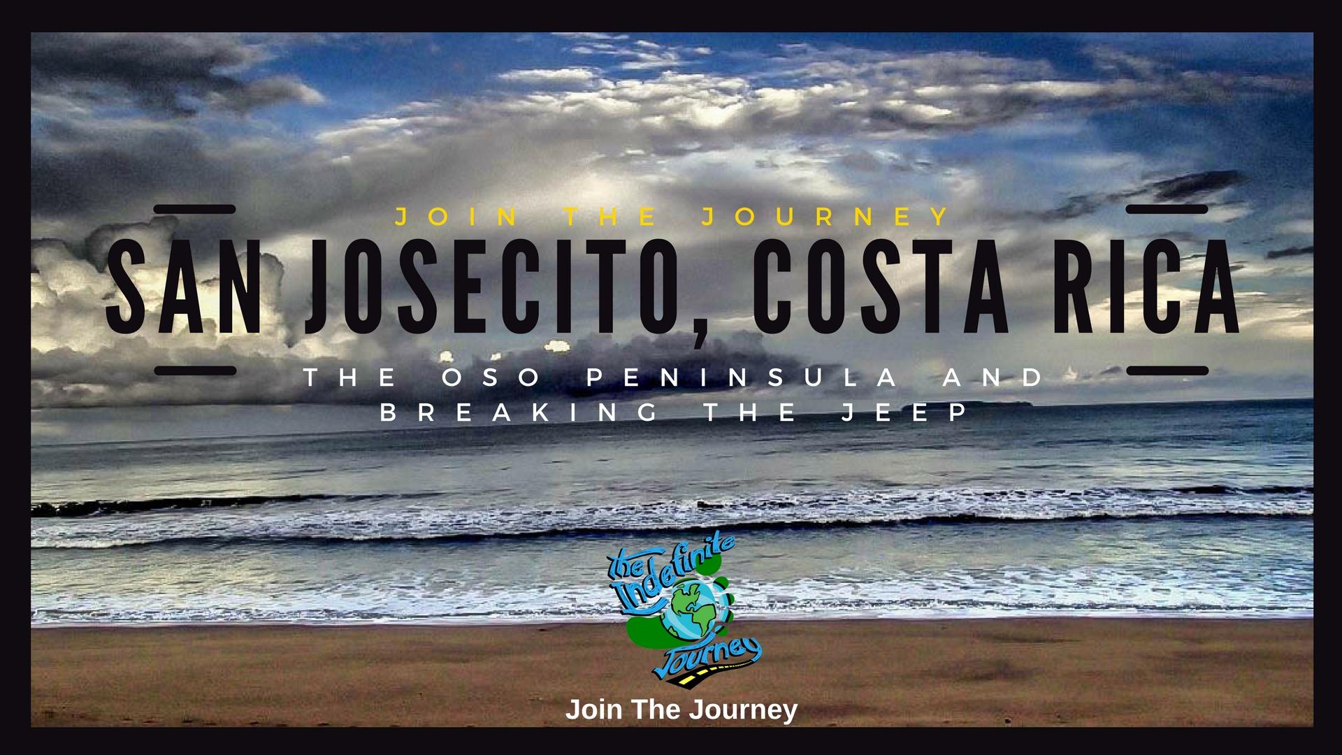 San Josecito, Costa Rica In The Oso Peninsula And Breaking The Jeep