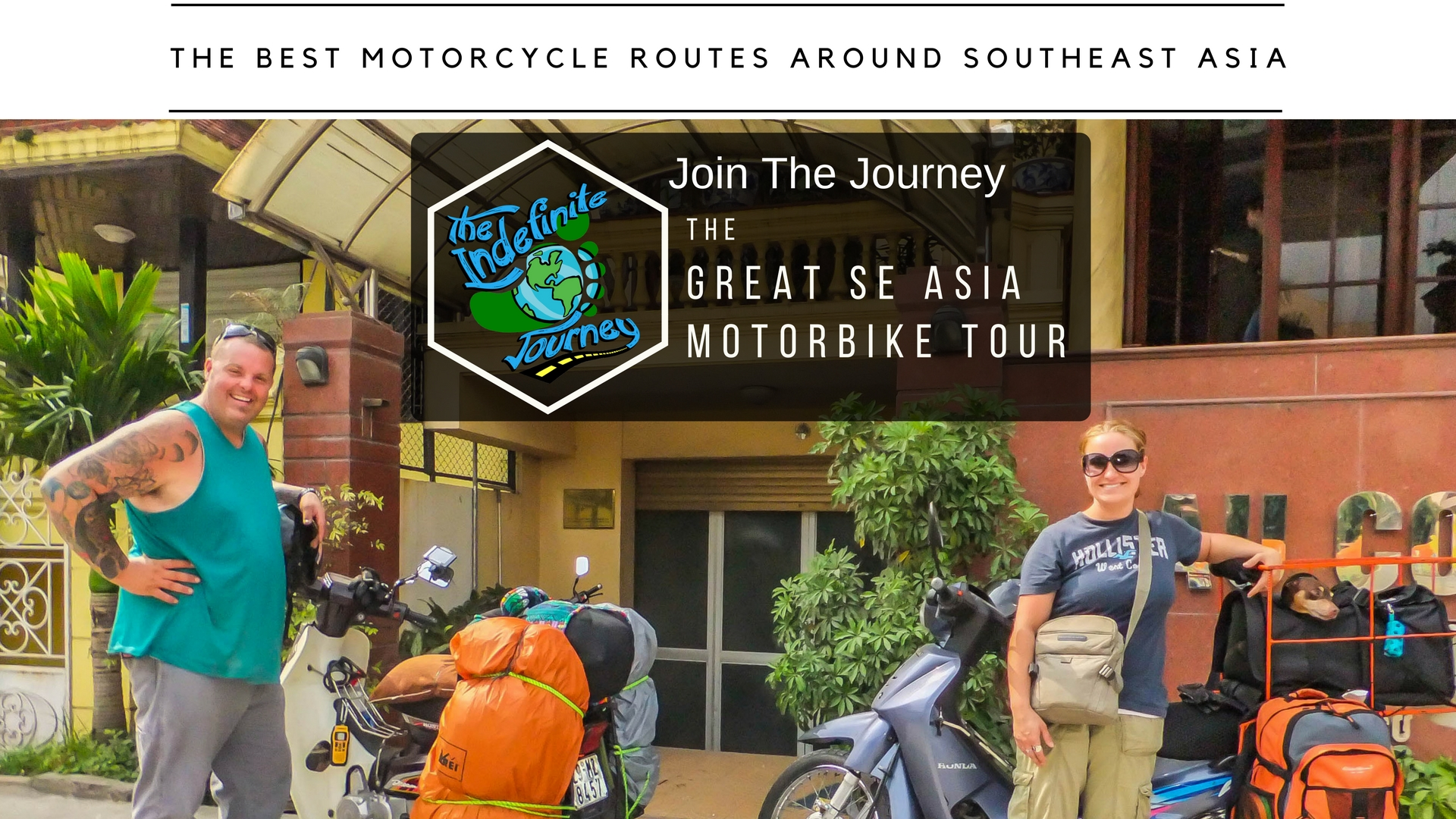 The Great SE Asia Motorbike Tour -Best Motorcycle Routes Around Southeast Asia