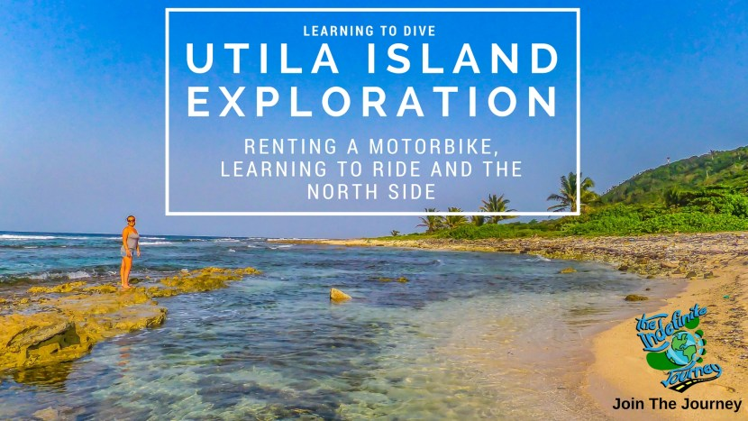 Utila Island Exploration - Renting a Motorbike, Learning to Ride And The North Side